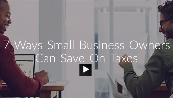 7 Ways Small Business Owners Can Save Money On Taxes, 7 tips to save on taxes - video cover